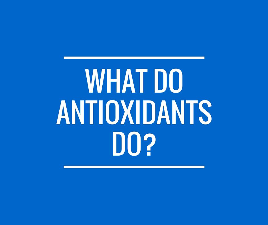 Antioxidants Part 2: What are antioxidants? Are they necessary?